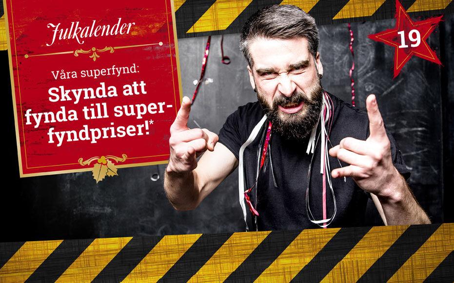 Skynda att fynda till superfyndpriser!*